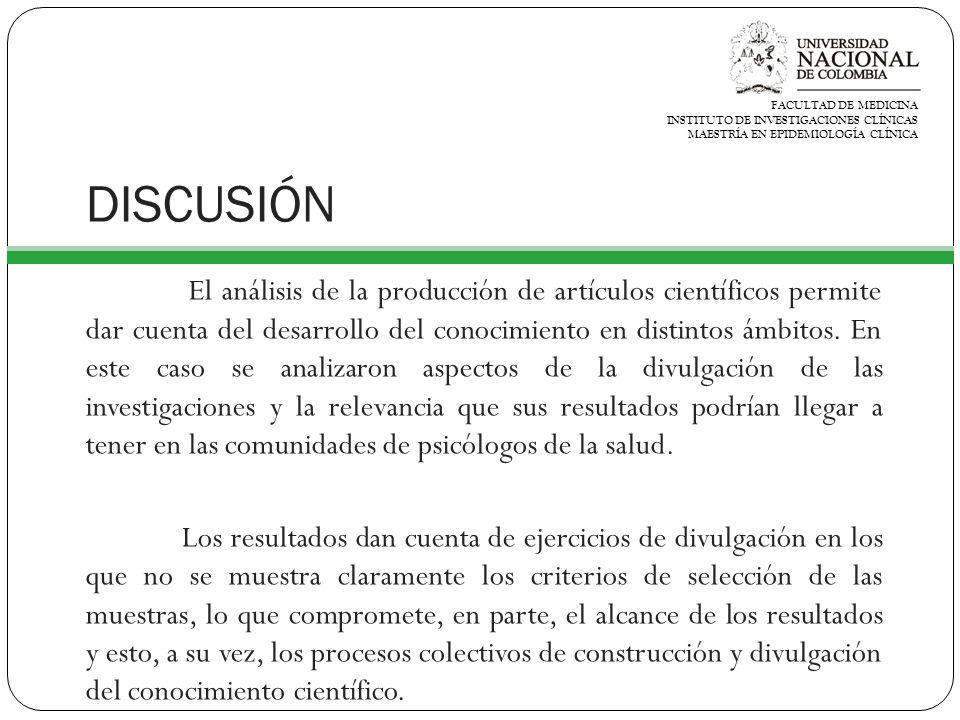DISCUSIÓN El análisis de la producción de artículos científicos permite dar cuenta del desarrollo del conocimiento en distintos ámbitos.