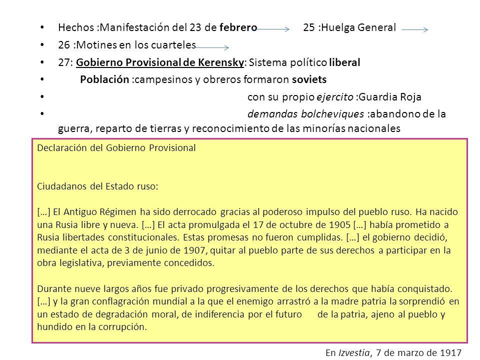 Hechos :Manifestación del 23 de febrero 25 :Huelga General 26 :Motines en los cuarteles 27: Gobierno Provisional de Kerensky: Sistema político liberal