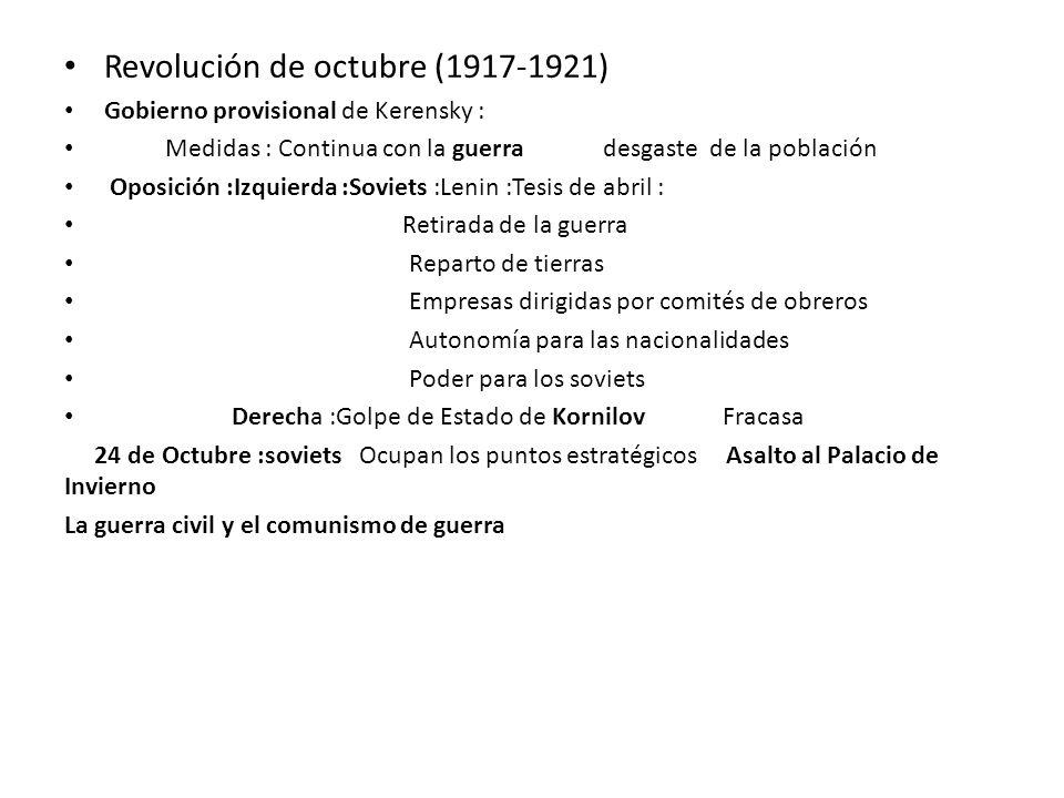 Revolución de octubre (1917-1921) Gobierno provisional de Kerensky : Medidas : Continua con la guerra desgaste de la población Oposición :Izquierda :S