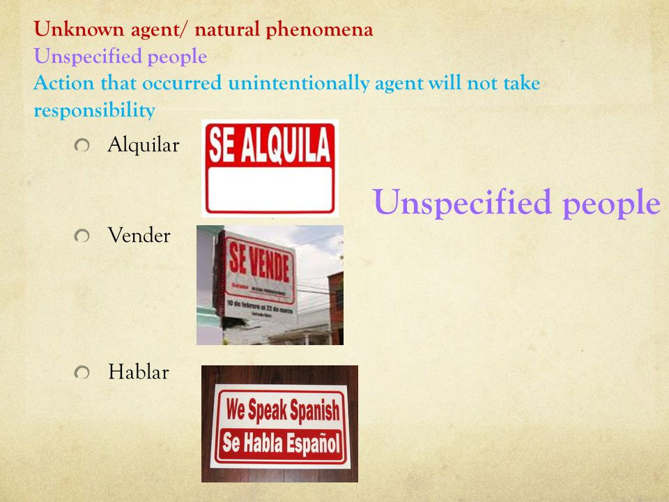 C. La construcción se + verbo Página 398 Unknown agent/ natural phenomena Unspecified people Action that occurred unintentionally and agent will not t
