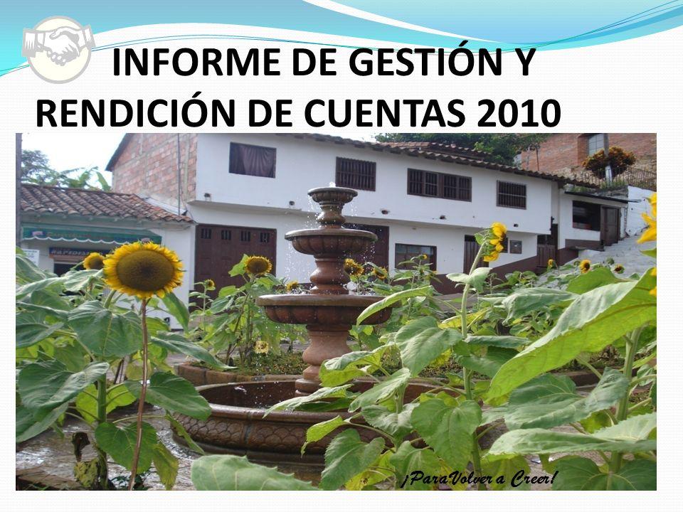INFORME DE GESTIÓN Y RENDICIÓN DE CUENTAS 2010 ¡Para Volver a Creer! Chima