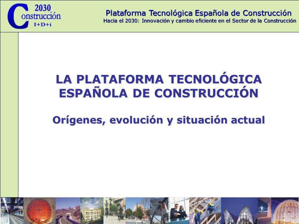 Plataforma Tecnológica Española de Construcción Hacia el 2030: Innovación y cambio eficiente en el Sector de la Construcción El objetivo global es unir a todos los agentes del Sector de la Construcción para: Identificar los retos de la innovación en la Industria de la Construcción.Identificar los retos de la innovación en la Industria de la Construcción.