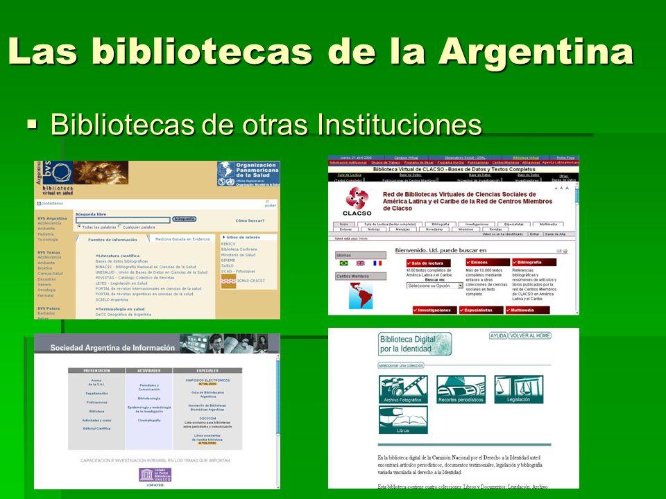 Las bibliotecas de la Argentina Bibliotecas de otras Instituciones Bibliotecas de otras Instituciones