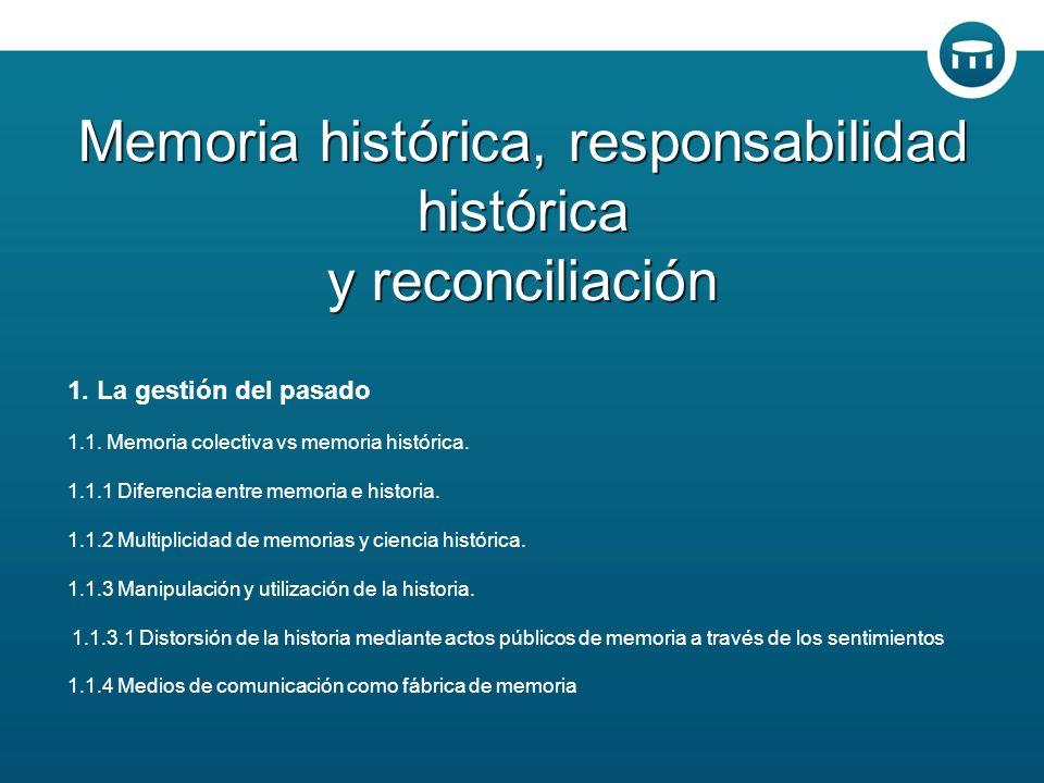 1. La gestión del pasado 1.1. Memoria colectiva vs memoria histórica.