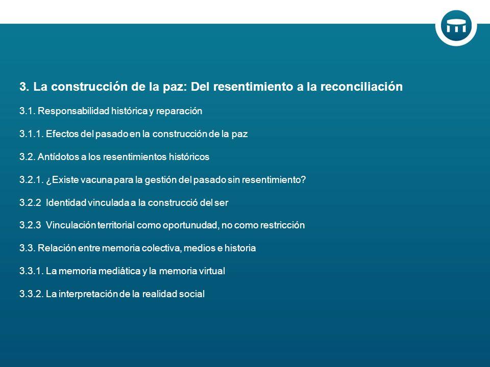 3. La construcción de la paz: Del resentimiento a la reconciliación 3.1.