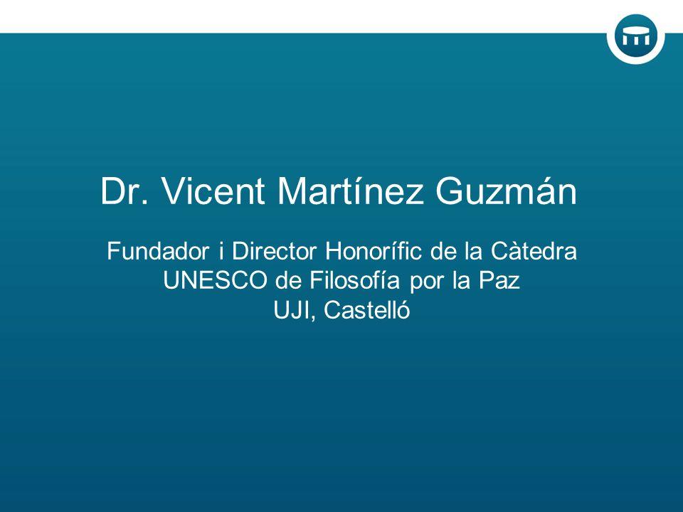 Fundador i Director Honorífic de la Càtedra UNESCO de Filosofía por la Paz UJI, Castelló Dr.