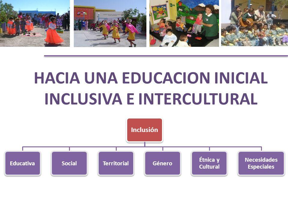 HACIA UNA EDUCACION INICIAL INCLUSIVA E INTERCULTURAL