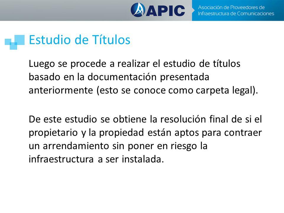 Estudio de Títulos Luego se procede a realizar el estudio de títulos basado en la documentación presentada anteriormente (esto se conoce como carpeta legal).
