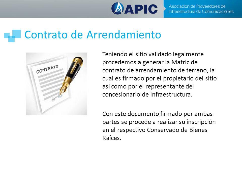 Contrato de Arrendamiento Teniendo el sitio validado legalmente procedemos a generar la Matriz de contrato de arrendamiento de terreno, la cual es firmado por el propietario del sitio así como por el representante del concesionario de Infraestructura.