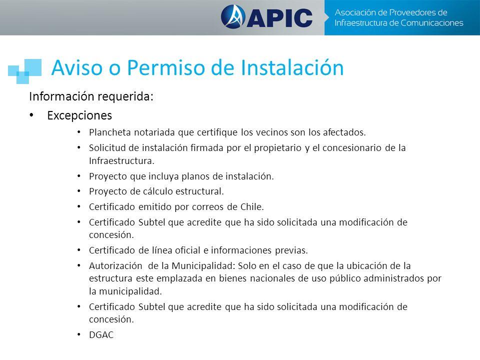 Aviso o Permiso de Instalación Información requerida: Excepciones Plancheta notariada que certifique los vecinos son los afectados.