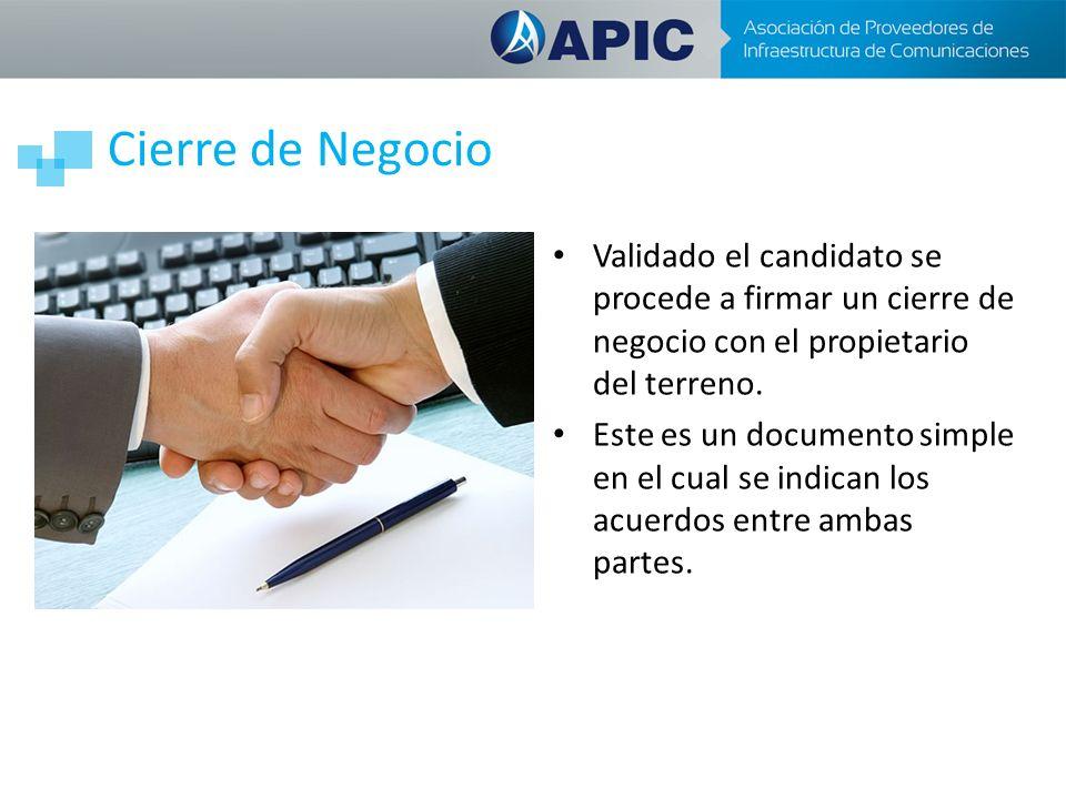 Cierre de Negocio Validado el candidato se procede a firmar un cierre de negocio con el propietario del terreno. Este es un documento simple en el cua