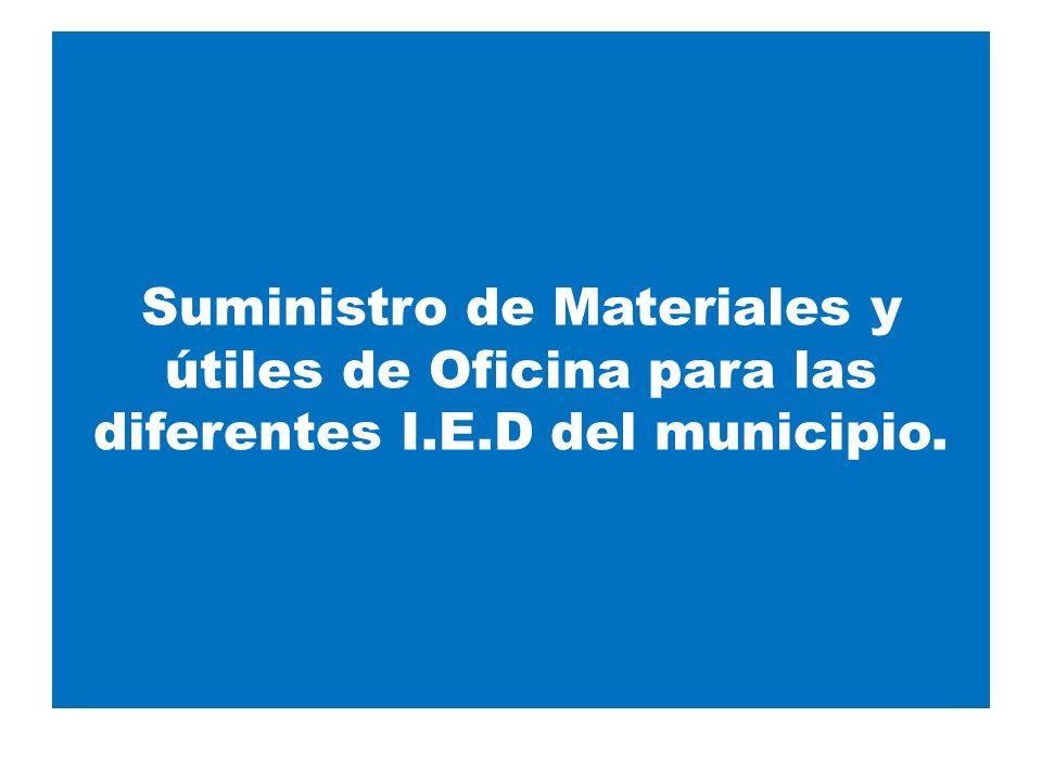 Suministro de Materiales y útiles de Oficina para las diferentes I.E.D del municipio.