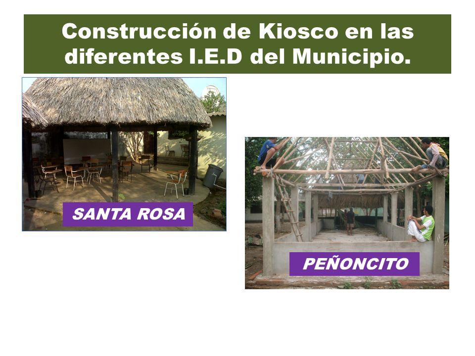 Construcción de Kiosco en las diferentes I.E.D del Municipio. SANTA ROSA PEÑONCITO