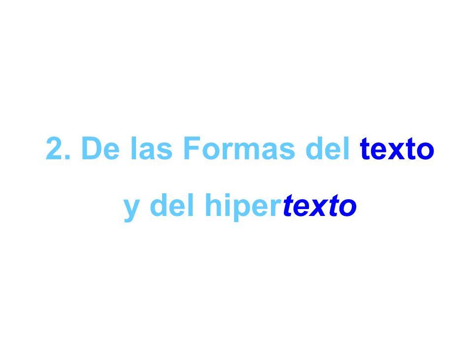 2. De las Formas del texto y del hipertexto