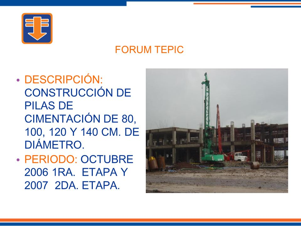 DESCRIPCIÓN: CONSTRUCCIÓN DE PILAS DE CIMENTACIÓN DE 80, 100, 120 Y 140 CM.