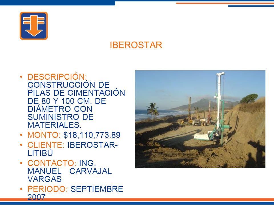 IBEROSTAR DESCRIPCIÓN: CONSTRUCCIÓN DE PILAS DE CIMENTACIÓN DE 80 Y 100 CM.