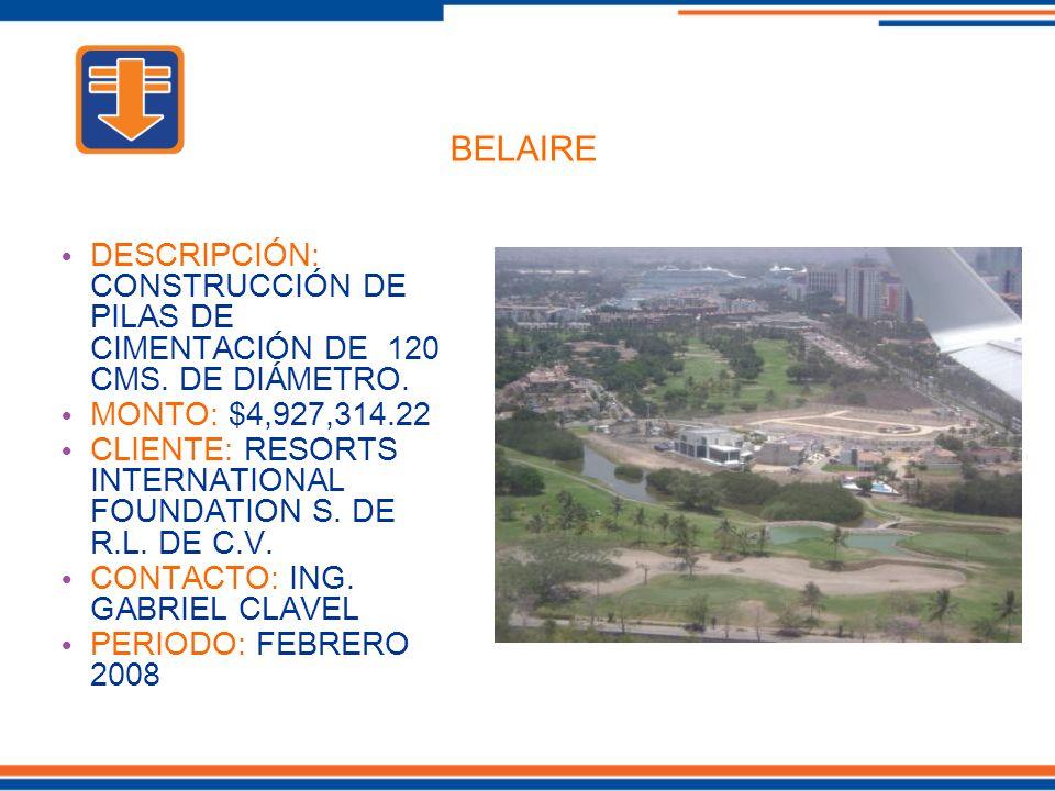 DESCRIPCIÓN: CONSTRUCCIÓN DE PILAS DE CIMENTACIÓN DE 120 CMS. DE DIÁMETRO. MONTO: $4,927,314.22 CLIENTE: RESORTS INTERNATIONAL FOUNDATION S. DE R.L. D