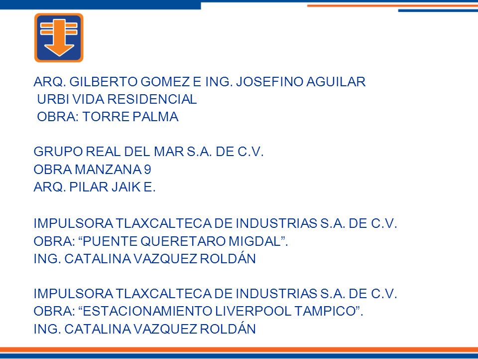 ARQ. GILBERTO GOMEZ E ING. JOSEFINO AGUILAR URBI VIDA RESIDENCIAL OBRA: TORRE PALMA GRUPO REAL DEL MAR S.A. DE C.V. OBRA MANZANA 9 ARQ. PILAR JAIK E.