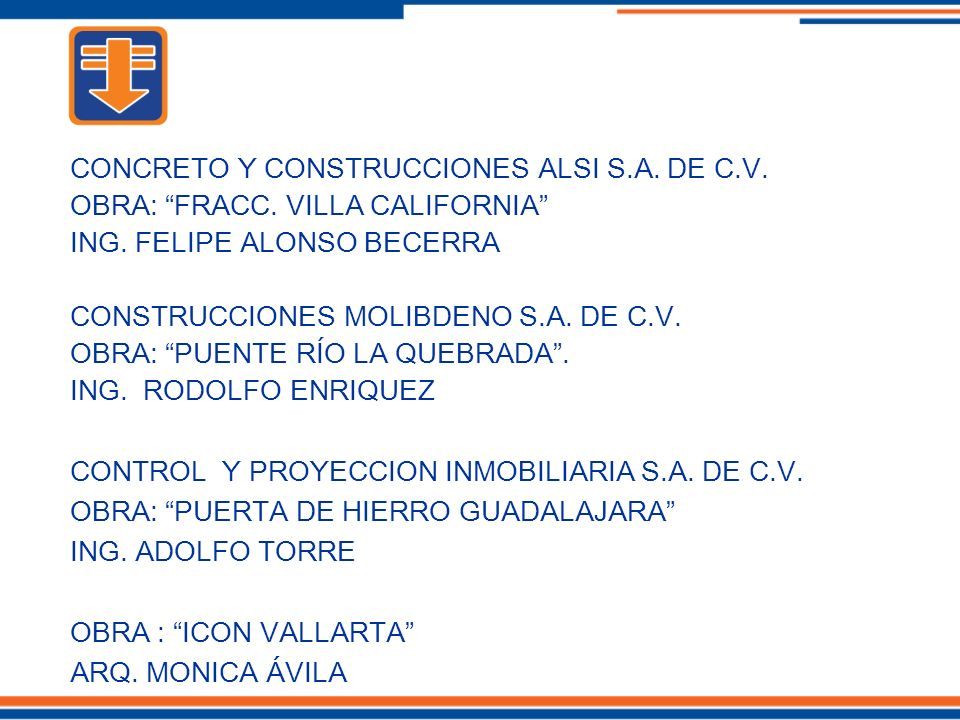 CONCRETO Y CONSTRUCCIONES ALSI S.A. DE C.V. OBRA: FRACC. VILLA CALIFORNIA ING. FELIPE ALONSO BECERRA CONSTRUCCIONES MOLIBDENO S.A. DE C.V. OBRA: PUENT