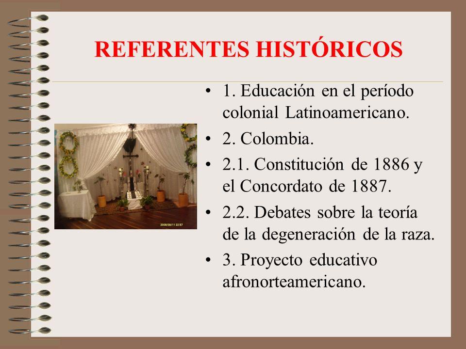 REFERENTES HISTÓRICOS 1.Educación en el período colonial Latinoamericano.
