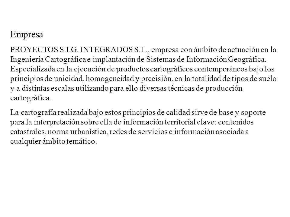 Empresa PROYECTOS S.I.G. INTEGRADOS S.L., empresa con ámbito de actuación en la Ingeniería Cartográfica e implantación de Sistemas de Información Geog