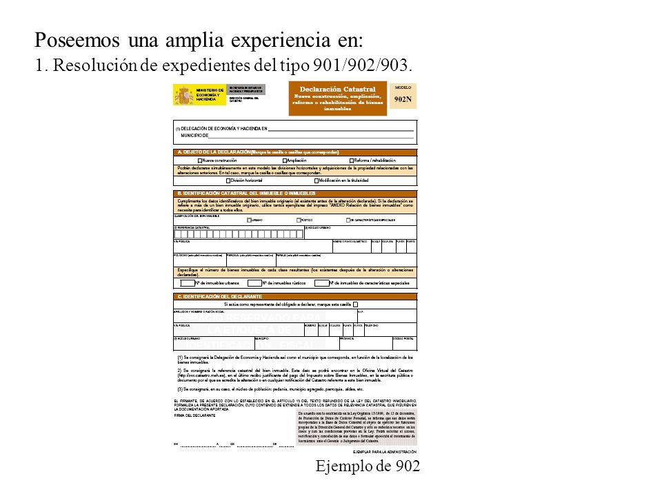 Poseemos una amplia experiencia en: 1.Resolución de expedientes del tipo 901/902/903.