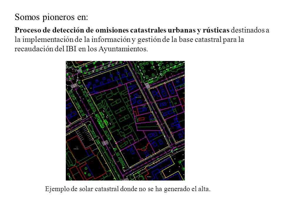 Proceso de detección de omisiones catastrales urbanas y rústicas destinados a la implementación de la información y gestión de la base catastral para la recaudación del IBI en los Ayuntamientos.