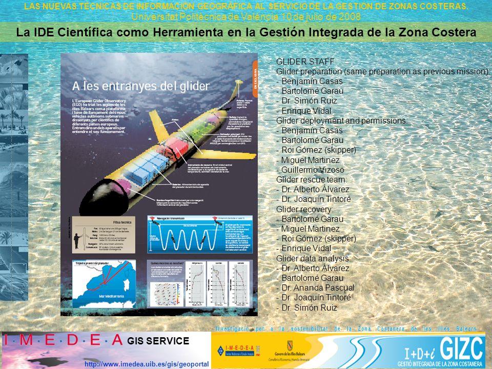 GIS SERVICE http://www.imedea.uib.es/gis/geoportal La IDE Científica como Herramienta en la Gestión Integrada de la Zona Costera LAS NUEVAS TÉCNICAS DE INFORMACIÓN GEOGRÁFICA AL SERVICIO DE LA GESTIÓN DE ZONAS COSTERAS.