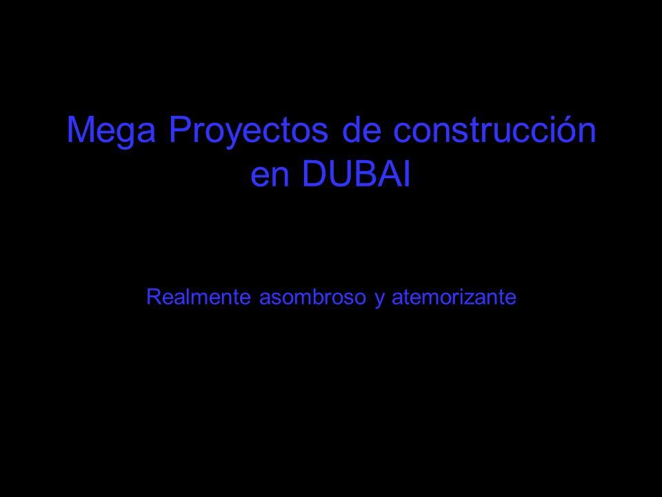 Mega Proyectos de construcción en DUBAI Realmente asombroso y atemorizante
