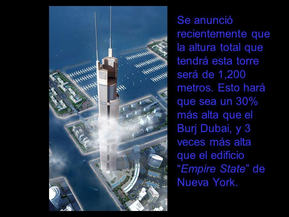 Se anunció recientemente que la altura total que tendrá esta torre será de 1,200 metros. Esto hará que sea un 30% más alta que el Burj Dubai, y 3 vece