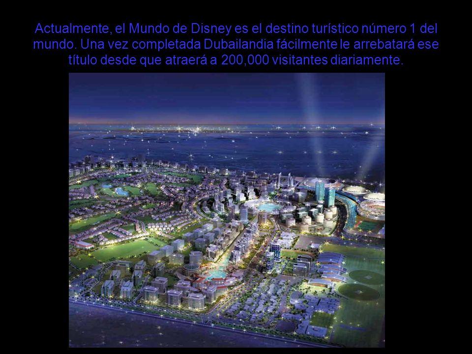 Actualmente, el Mundo de Disney es el destino turístico número 1 del mundo. Una vez completada Dubailandia fácilmente le arrebatará ese título desde q