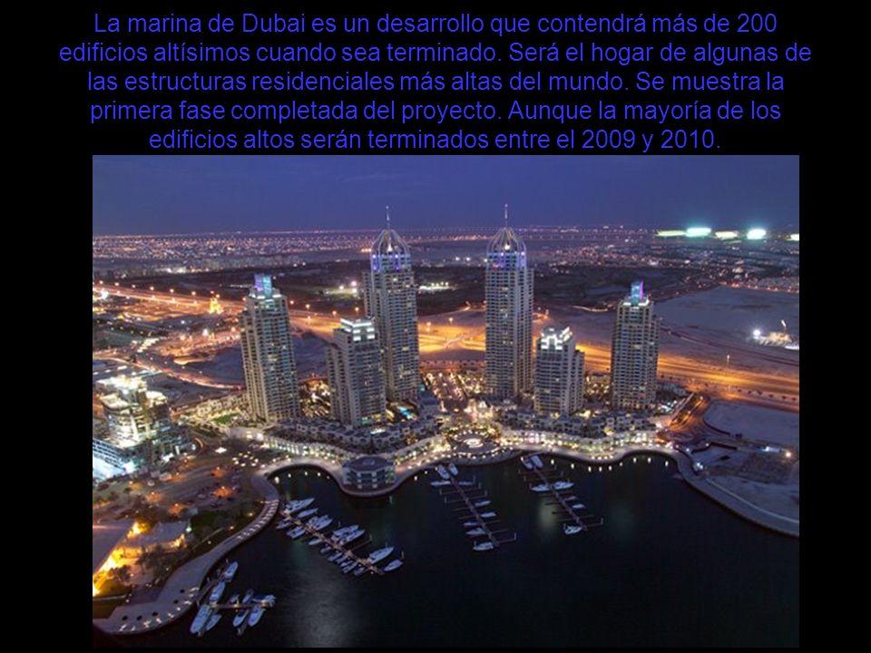 La marina de Dubai es un desarrollo que contendrá más de 200 edificios altísimos cuando sea terminado. Será el hogar de algunas de las estructuras res