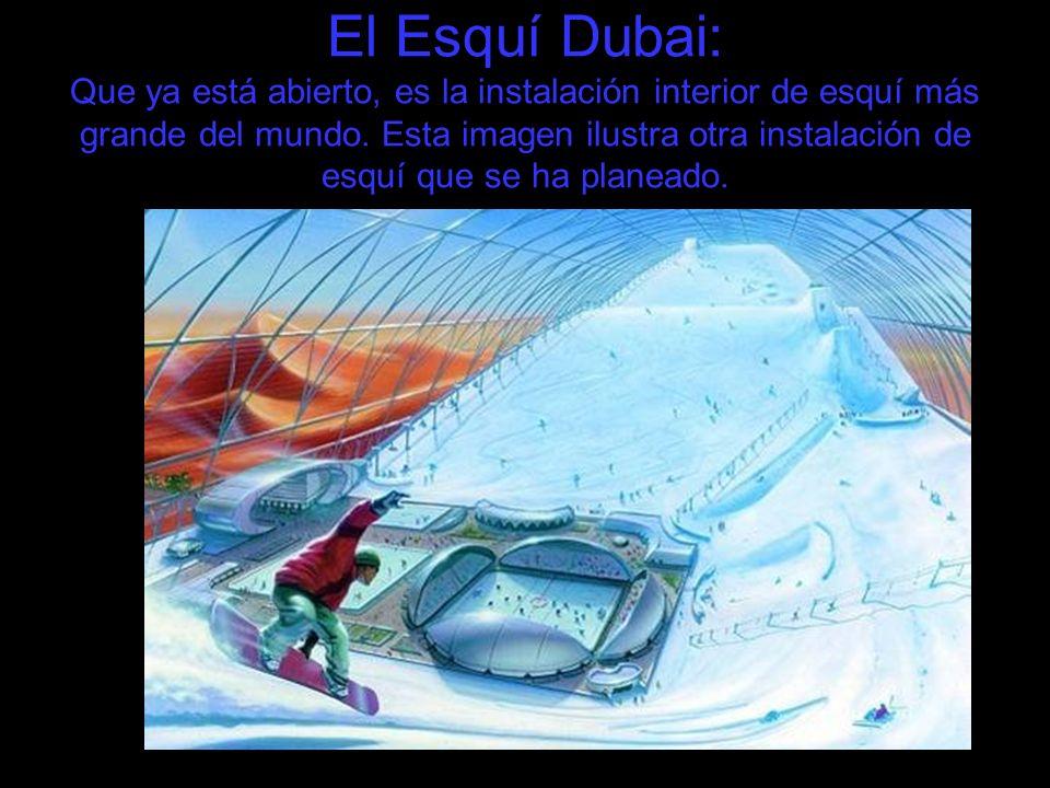 El Esquí Dubai: Que ya está abierto, es la instalación interior de esquí más grande del mundo. Esta imagen ilustra otra instalación de esquí que se ha