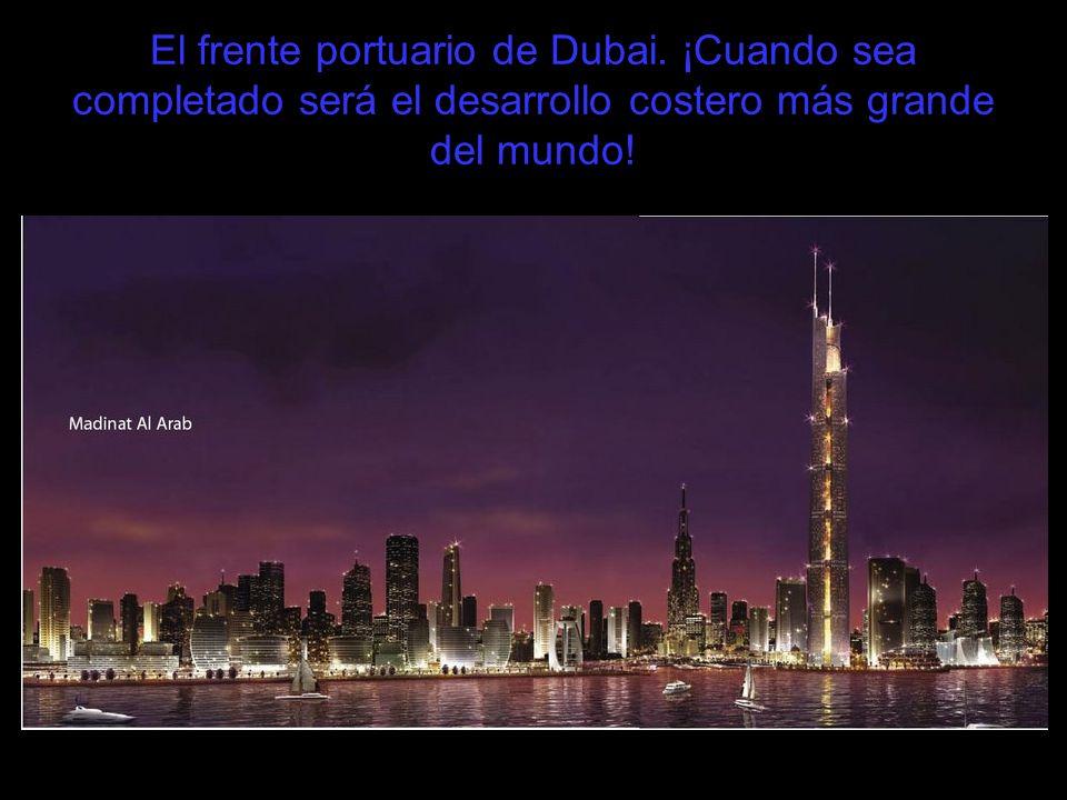 El frente portuario de Dubai. ¡Cuando sea completado será el desarrollo costero más grande del mundo!