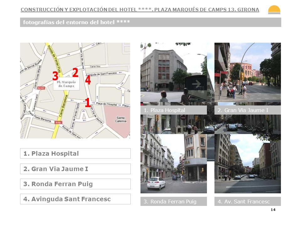 14 fotografías del entorno del hotel **** 1. Plaza Hospital 2. Gran Via Jaume I 3. Ronda Ferran Puig 4. Avinguda Sant Francesc 1. Plaza Hospital2. Gra