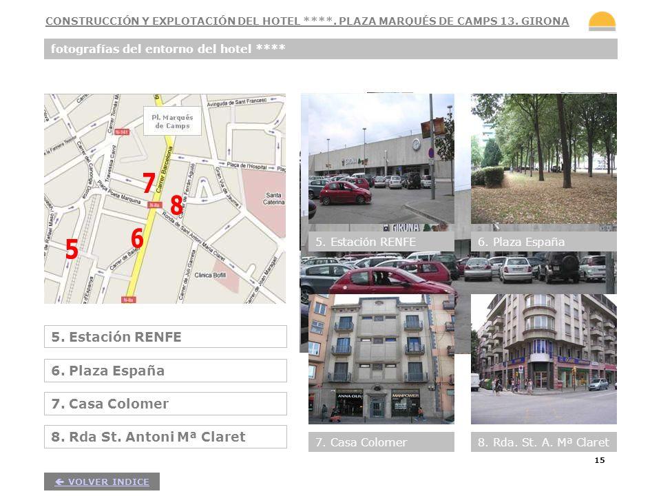 15 fotografías del entorno del hotel **** 5. Estación RENFE 6. Plaza España 7. Casa Colomer 8. Rda St. Antoni Mª Claret 5. Estación RENFE6. Plaza Espa