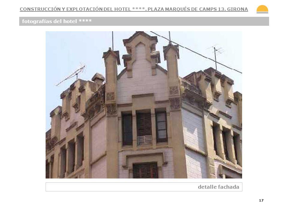 17 fotografías del hotel **** detalle fachada CONSTRUCCIÓN Y EXPLOTACIÓN DEL HOTEL ****. PLAZA MARQUÉS DE CAMPS 13. GIRONA