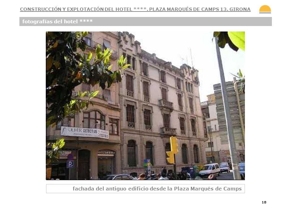 18 fotografías del hotel **** fachada del antiguo edificio desde la Plaza Marqués de Camps CONSTRUCCIÓN Y EXPLOTACIÓN DEL HOTEL ****. PLAZA MARQUÉS DE