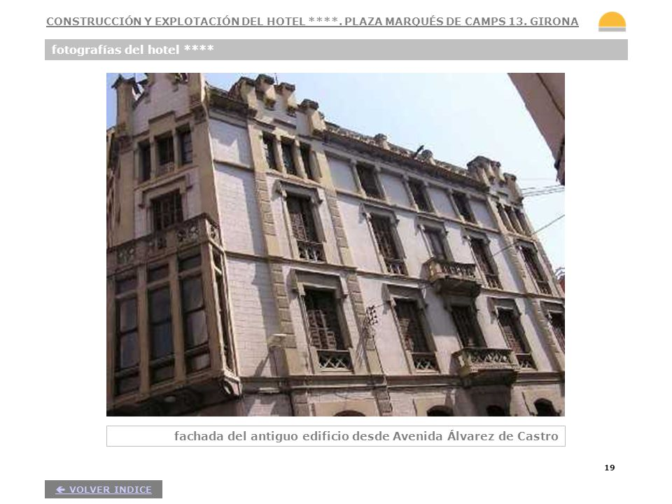 19 fotografías del hotel **** fachada del antiguo edificio desde Avenida Álvarez de Castro VOLVER INDICE CONSTRUCCIÓN Y EXPLOTACIÓN DEL HOTEL ****. PL
