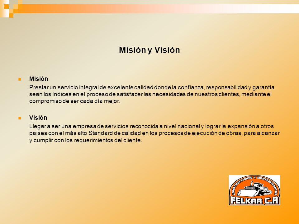 Misión y Visión Misión Prestar un servicio integral de excelente calidad donde la confianza, responsabilidad y garantía sean los índices en el proceso
