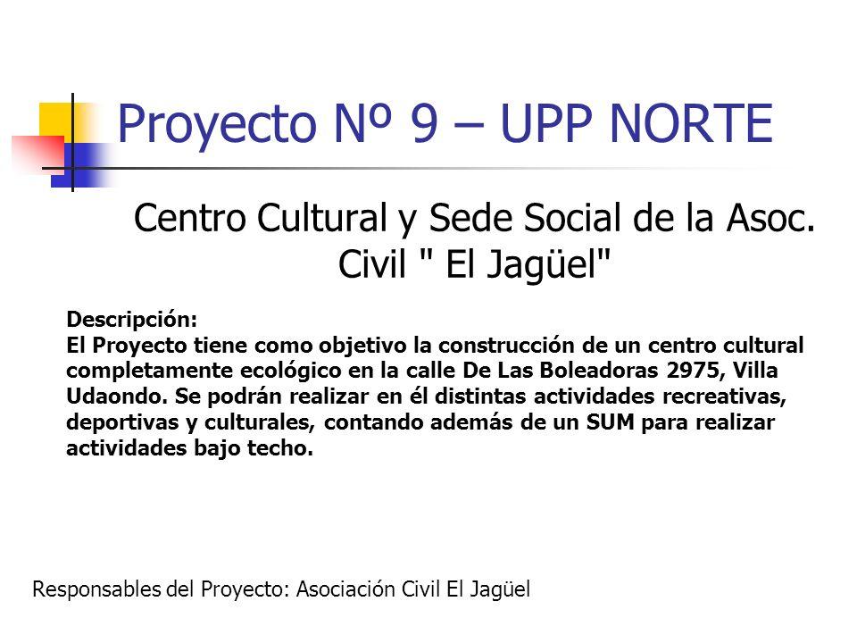 Proyecto Nº 9 – UPP NORTE Centro Cultural y Sede Social de la Asoc. Civil