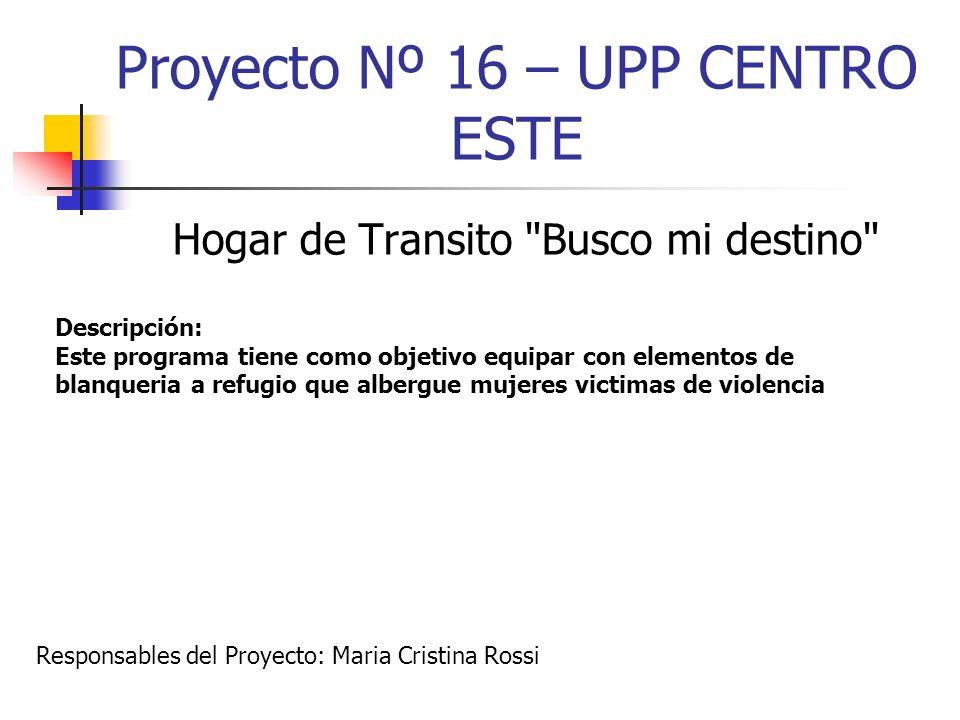 Proyecto Nº 16 – UPP CENTRO ESTE Hogar de Transito