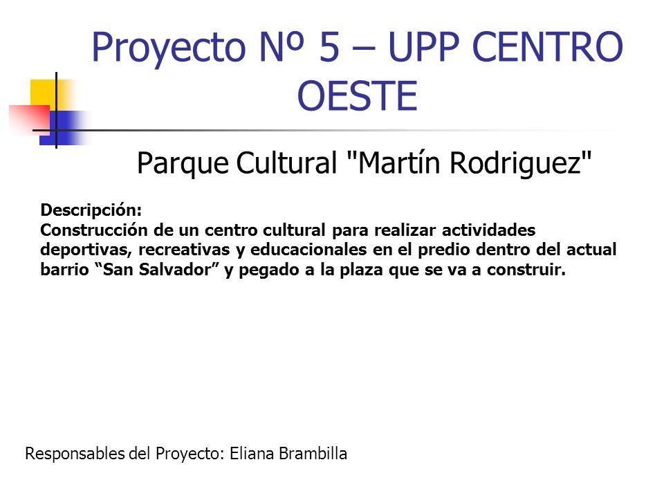 Proyecto Nº 5 – UPP CENTRO OESTE Parque Cultural
