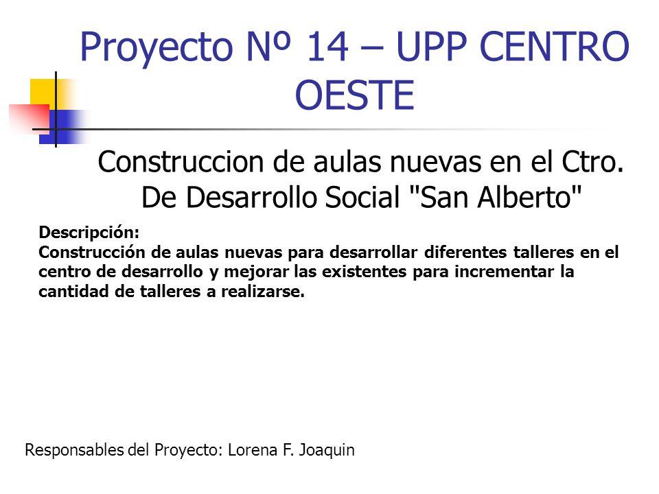 Proyecto Nº 14 – UPP CENTRO OESTE Construccion de aulas nuevas en el Ctro. De Desarrollo Social