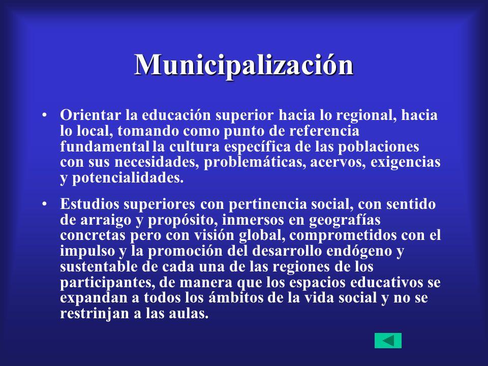 Universalización Se trata de que todo aquel que sea bachiller y desee ingresar y/o continuar estudios universitarios pueda incorporarse al sistema de educación superior.