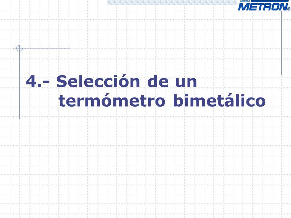 4.- Selección de un termómetro bimetálico
