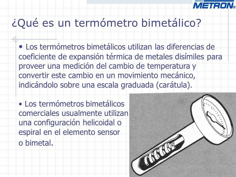 ¿Qué es un termómetro bimetálico? Los termómetros bimetálicos utilizan las diferencias de coeficiente de expansión térmica de metales disímiles para p