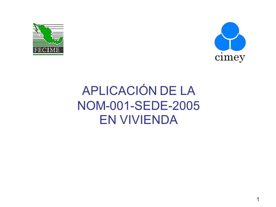 1 APLICACIÓN DE LA NOM-001-SEDE-2005 EN VIVIENDA