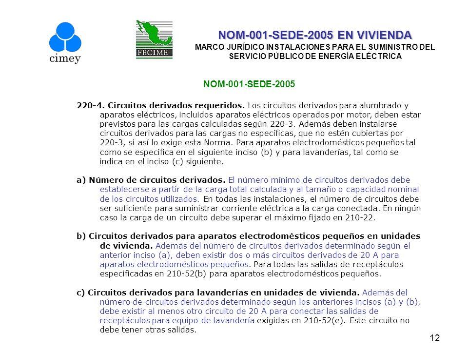 12 NOM-001-SEDE-2005 EN VIVIENDA NOM-001-SEDE-2005 EN VIVIENDA MARCO JURÍDICO INSTALACIONES PARA EL SUMINISTRO DEL SERVICIO PÚBLICO DE ENERGÍA ELÉCTRI