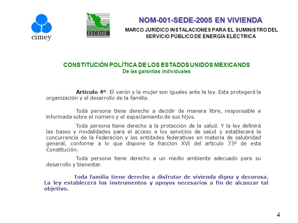 5 NOM-001-SEDE-2005 EN VIVIENDA NOM-001-SEDE-2005 EN VIVIENDA MARCO JURÍDICO INSTALACIONES PARA EL SUMINISTRO DEL SERVICIO PÚBLICO DE ENERGÍA ELÉCTRICA CONSTITUCIÓN POLÍTICA DE LOS ESTADOS UNIDOS MEXICANOS De las obligaciones del Estado.